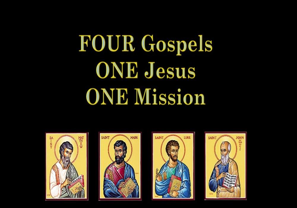 Four Gospels, One Jesus, One Mission